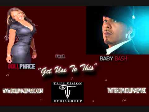 """Dollphace feat. Baby Bash - """"Get Use To This"""""""