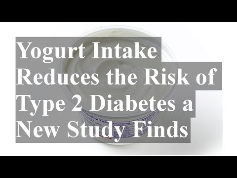Yogurt Intake Reduces the Risk of Type 2 Diabetes a New Study Finds