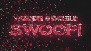 Woodie Gochild's EP [SWOOP!] (Official Preview)
