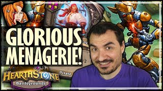 WHAT A GLORIOUS MENAGERIE! - Hearthstone Battlegrounds