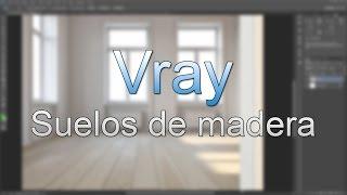 Como hacer suelos de madera 3D MAX y Vray