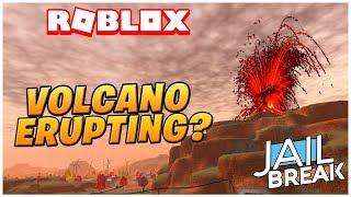 Roblox Jailbreak Vulkan ERUPTING??!! bald! (2B Jailbreak Update-Informationen)