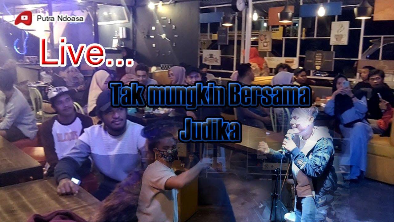 Live... Judika - Tak Mungkin Bersama - Putra Ndoasa ( cover )