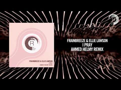 Frainbreeze & Ellie Lawson - I Pray (Ahmed Helmy Remix) RNM