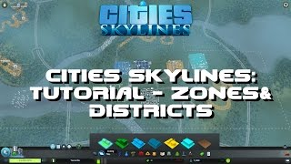 Cities Skylines: Tutorial - Zones, Districts and Building Leveling