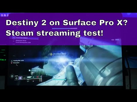 Surface Pro X Gaming : Steam In-home Streaming : Destiny 2
