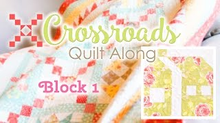 Crossroads Quilt Along Block 1 -  Featuring Kimberly Jolly and Joanna Figueroa