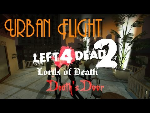 Left 4 Dead 2 - URBAN FLIGHT - Death's Door Mutation, No Restarts [720p 60fps] (LoD)
