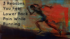 Low Back Pain While Running: 3 Reasons Why and How To Fix It