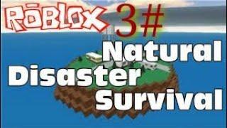 ROBLOX-NATURAL DISASTERS _ PART 3