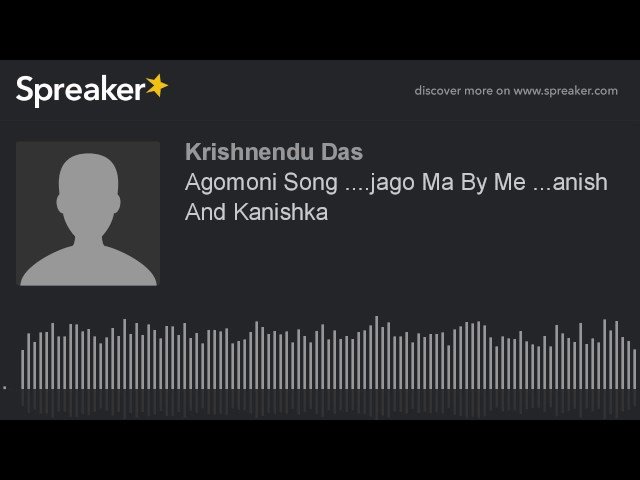 Agomoni Song ....jago Ma By Me ...anish And Kanishka (made with Spreaker)