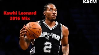 kawhi leonard mix wet dreamz