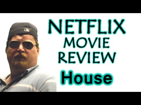 House  Netflix Instant Streaming Movie