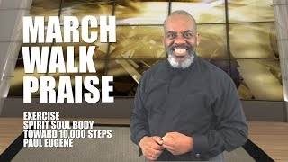 March Walk Praise Gospel Aerobics Workout | 30 Minutes | Burn Fat | Get Your Steps In!