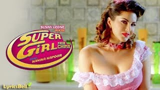 Supergirl from China Sunny Leone | Upcoming Bollywood Movie | Sex Comedy Bollywood Movie