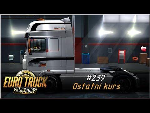 "Euro Truck Simulator 2 - #239 ""Ostatni Kurs"""