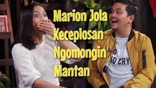MARION JOLA Keceplosan Ngomongin MANTAN !!!