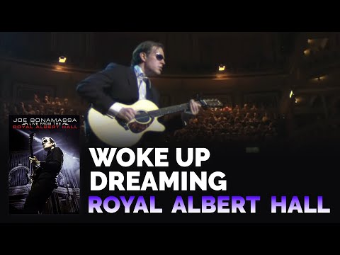 Joe Bonamassa Woke Up Dreaming Live From Royal Albert Hall