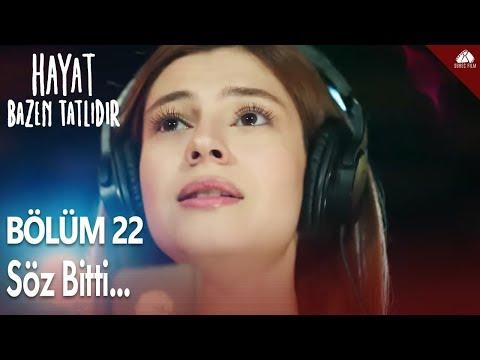 Hayat Bazen Tatlıdır - Zeynep'ten Söz Bitti Şarkısı / 22.Bölüm