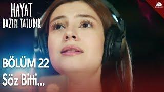 Hayat Bazen Tatlıdır - Zeynep39;ten Söz Bitti Şarkısı / 22.Bölüm