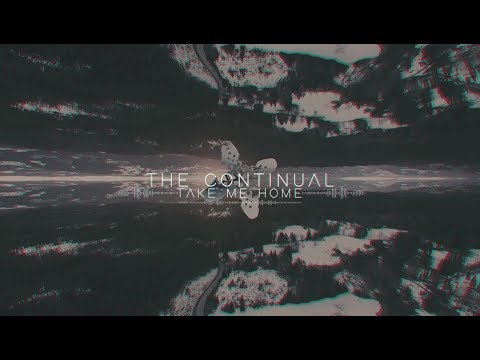 the-continual---take-me-home-(feat.-michael-lessard-of-the-contortionist)