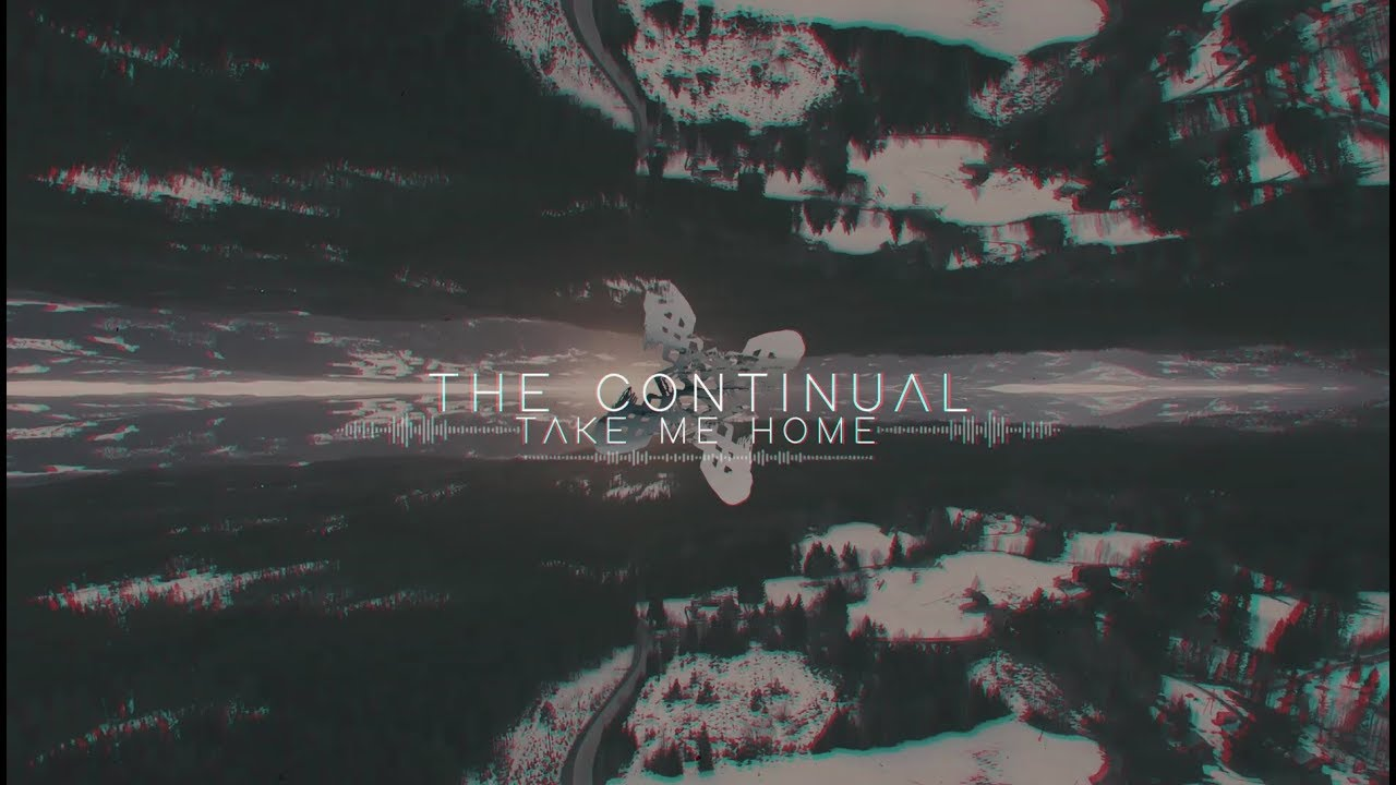 The Continual - Take Me Home (feat. Michael Lessard of The Contortionist)