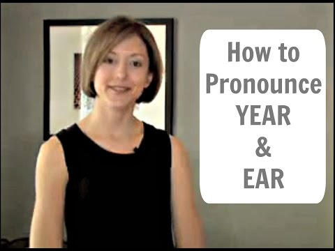 How to pronounce EAR and YEAR - American English Pronunciation Lesson