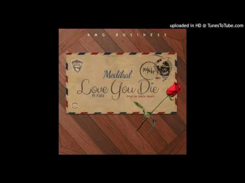Medikal – Love You Die ft Falz (Prod By Unkle Beatz)