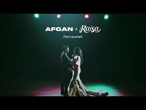 Afgan & Raisa - Percayalah | Official Video Clip