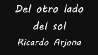 Del otro lado del sol Ricardo arjona Lyrics