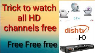 How to watch Dishtv HD channels free