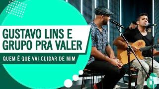 Quem é que vai cuidar de mim - Gustavo Lins e Grupo Pra Valer (Roda de Amigos FM O Dia)