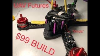UAV Futures $99 Build and Flight (With Variations)