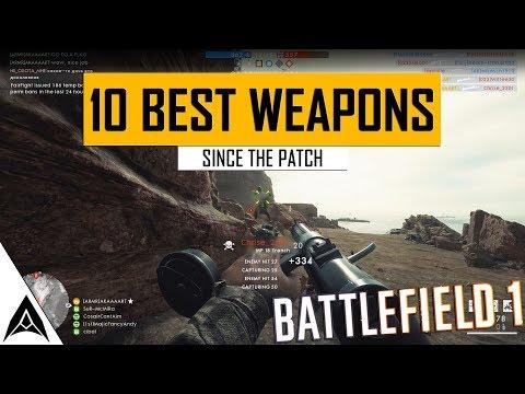 10 Best Weapons Since the TTK 2.0 Patch/Update - Battlefield 1