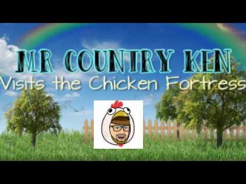Mr Country Ken Visits The Chicken Fortress