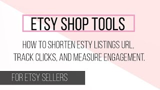 How To Shorten Etsy Listings URL, Track Clicks, And Measure Engagement - Etsy Tool