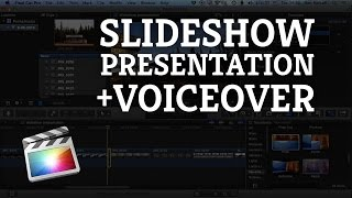 Final Cut Pro X: Photo Slideshow Presentation Video with a Voiceover