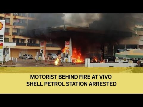Motorist behind fire at Vivo shell petrol station arrested