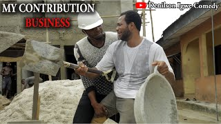 Denilson Igwe Comedy - My contribution business
