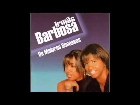 Irmãs Barbosa - Os Maiores Sucessos