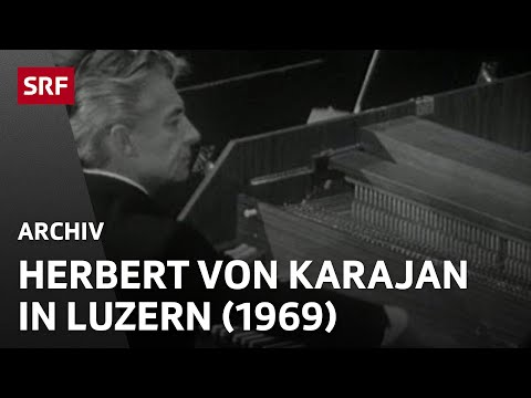 Herbert von Karajan in Luzern (1969)