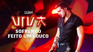 Luan Santana - sofrendo feito um louco (DVD VIVA) [Vídeo Oficial]