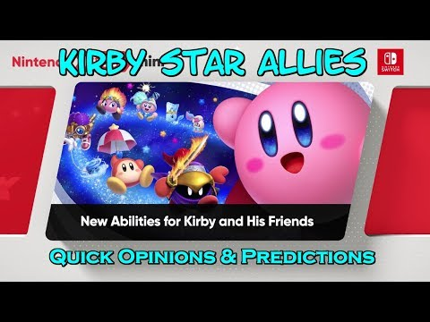 Kirby Star Allies - Quick Opinions & Predictions