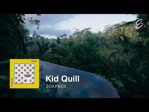 Kid Quill - Soapbox