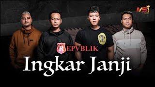 Repvblik - Ingkar Janji (Official Music Video)