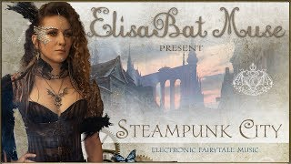 ElisaBat Muse  -  Steampunk city (Lyric video)