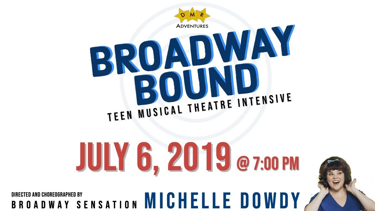 Broadway Bound 2019 - DMR Adventures