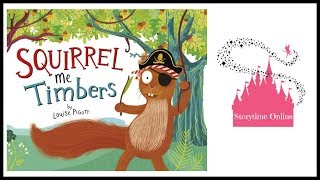 Squirrel Me Timbers by Louise Pigott | Kids Books Read Aloud
