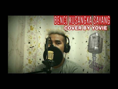 benci-kusangka-sayang-(-cover-)-||-yovie1212