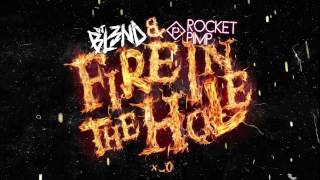 Fire in the Hole - DJ BL3ND & ROCKET PIMP